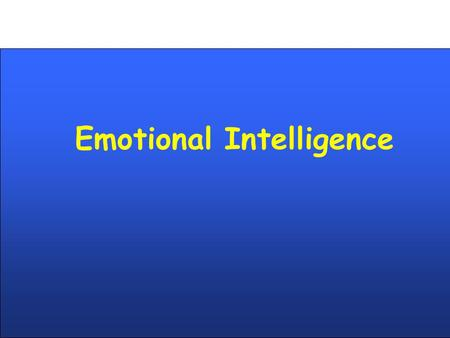 Emotional Intelligence. Group Work Introductions Reflections - Good and Bad Leaders Identify Values and Behaviours Identify Skills.