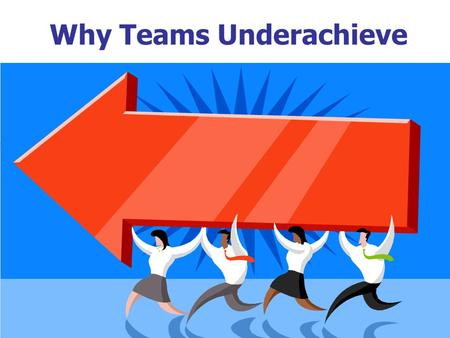 Why Teams Underachieve
