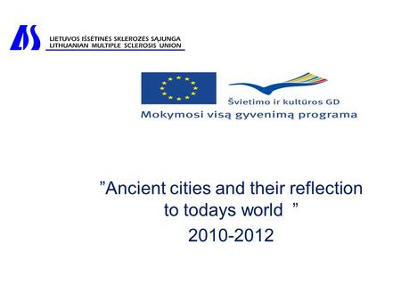 """Ancient cities and their reflection to todays world "" 2010-2012."