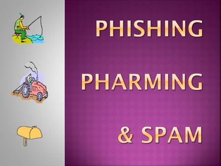 "Phishing (pronounced ""fishing"") is the process of sending e-mail messages to lure Internet users into revealing personal information such as credit card."
