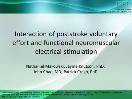 This article and any supplementary material should be cited as follows: Makowski P, Knutson J, Chae J, Crago P. Interaction of poststroke voluntary effort.