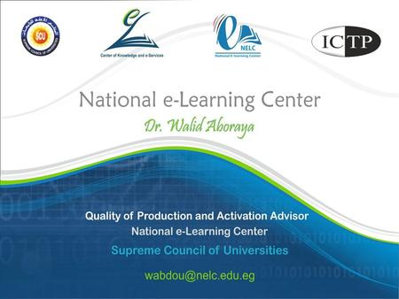 Augment the Higher Education Quality through the usage of e-Learning Our Vision.