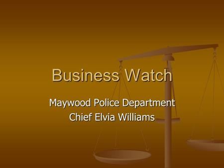 Business Watch Maywood Police Department Chief Elvia Williams.