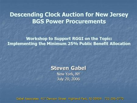Descending Clock Auction for New Jersey BGS Power Procurements Workshop to Support RGGI on the Topic: Implementing the Minimum 25% Public Benefit Allocation.