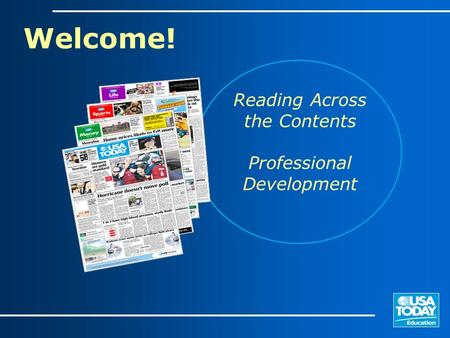 Welcome! Reading Across the Contents Professional Development.