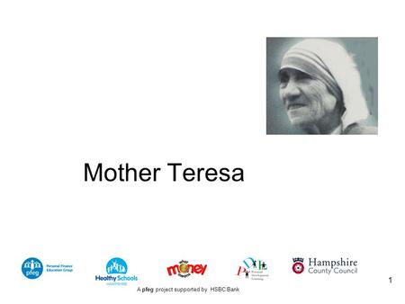A pfeg project supported by HSBC Bank 1 Mother Teresa.