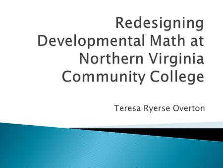 Teresa Ryerse Overton.  Suburbs of Washington DC  5 Campuses and a separate Medical Education Campus  78,000 Students  2,600 Faculty and Staff  ~8,000.