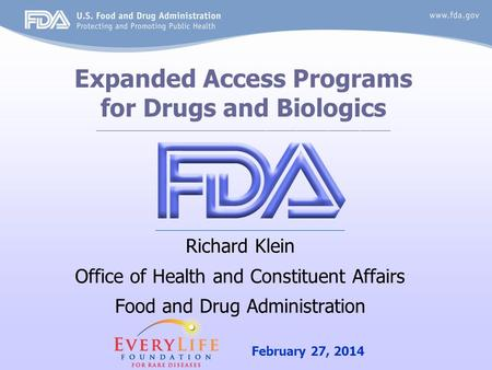 Expanded Access Programs for Drugs and Biologics _________________________________________________________ Richard Klein Office of Health and Constituent.