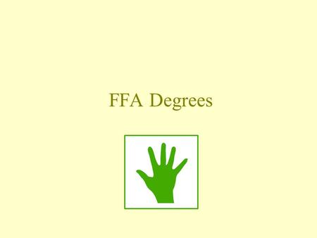 FFA Degrees.