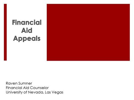Raven Sumner Financial Aid Counselor University of Nevada, Las Vegas.