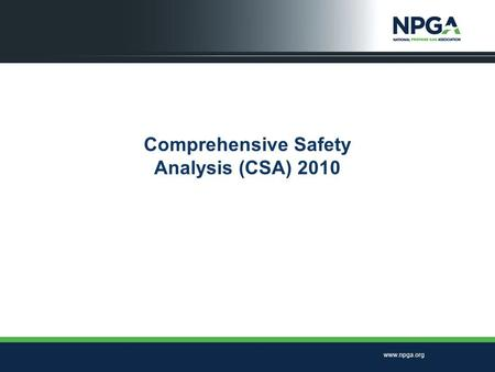 Www.npga.org Comprehensive Safety Analysis (CSA) 2010.