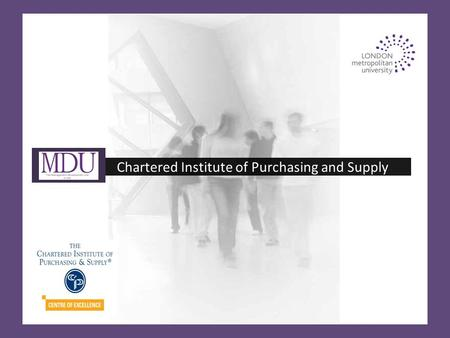 Chartered Institute of Purchasing and Supply. The Management Development Unit (MDU) at London Metropolitan University is a leading provider of innovative.