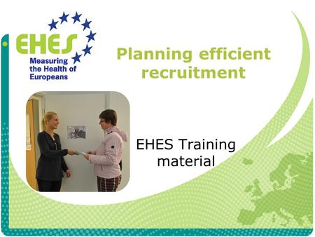 Planning efficient recruitment EHES Training material.