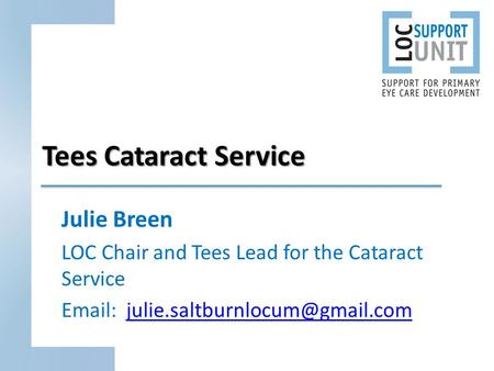 Tees Cataract Service Julie Breen LOC Chair and Tees Lead for the Cataract Service