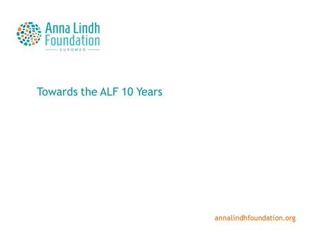 Towards the ALF 10 Years annalindhfoundation.org.