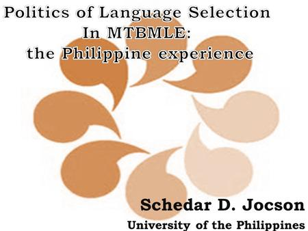 Schedar D. Jocson University of the Philippines. The study aims to show that…  Language selection is a political assertion and domination  Language.