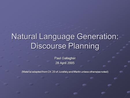 Natural Language Generation: Discourse Planning