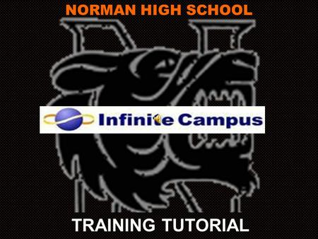 TRAINING TUTORIAL NORMAN HIGH SCHOOL Click AttendanceLesson Planner Gradebook Click the EYES to return here. Posting Grades LoginNavigation Behavior.
