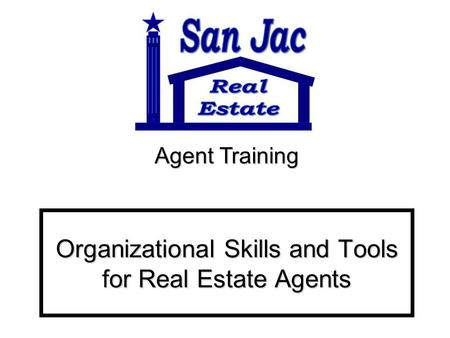 Organizational Skills and Tools for Real Estate Agents Agent Training.