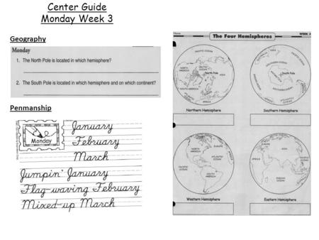 Center Guide Monday Week 3 Geography Penmanship. Center Guide Tuesday Week 3 Geography Penmanship.