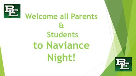 Welcome all Parents & Students to Naviance Night!.