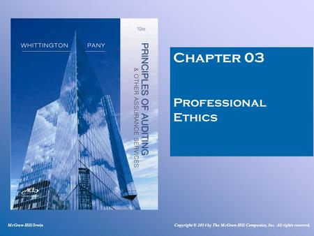 Chapter 03 Professional Ethics McGraw-Hill/IrwinCopyright © 2014 by The McGraw-Hill Companies, Inc. All rights reserved.