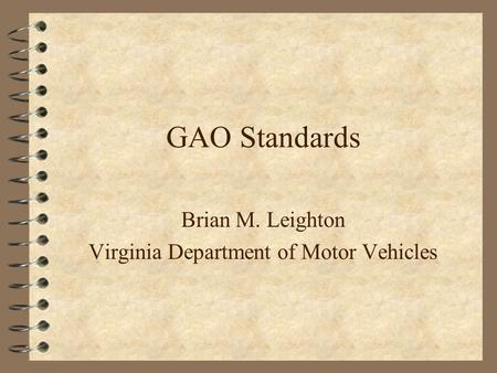 GAO Standards Brian M. Leighton Virginia Department of Motor Vehicles.