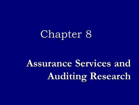 Assurance Services and Auditing Research Chapter 8.
