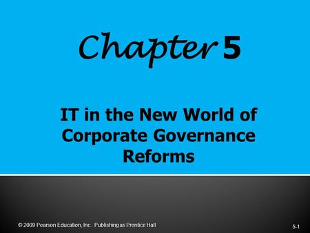 Chapter 5 5-1 © 2009 Pearson Education, Inc. Publishing as Prentice Hall.