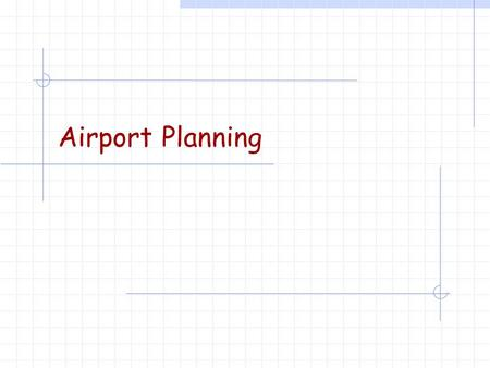 Airport Planning. errata Traditional forecasting techniques are still in play, but are considered archaic. US airlines are focused on international travel.