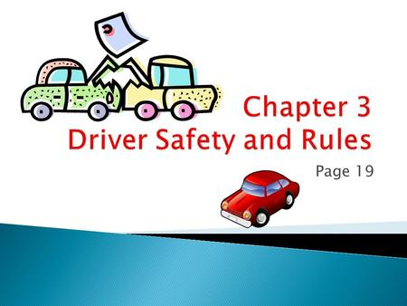 Page 19.  WHO MUST WEAR SEATBELTS: o All occupants Front Seat = Primary offense o Back Seat = Secondary Offense o RESPONSIBILITIES: o For passengers.