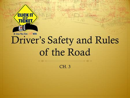 Driver's Safety and Rules of the Road CH. 3. Seat Belt Law  All front seat passengers required to wear a seatbelt  Motorists are responsible for passengers.