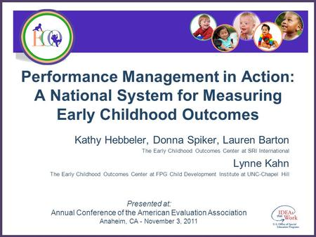 Presented at: Annual Conference of the American Evaluation Association Anaheim, CA - November 3, 2011 Performance Management in Action: A National System.
