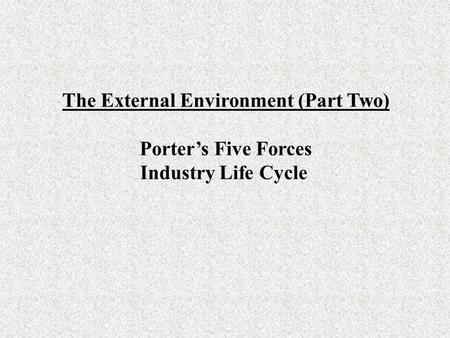 The External Environment (Part Two)