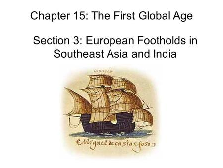 Section 3: European Footholds in Southeast Asia and India
