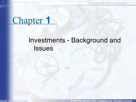 Essentials of Investments © 2001 The McGraw-Hill Companies, Inc. All rights reserved. Fourth Edition Irwin / McGraw-Hill Bodie Kane Marcus 1 Chapter 1.