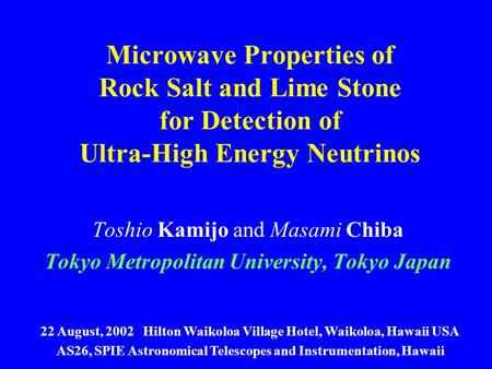 Microwave Properties of Rock Salt and Lime Stone for Detection of Ultra-High Energy Neutrinos Toshio Kamijo and Masami Chiba Tokyo Metropolitan University,