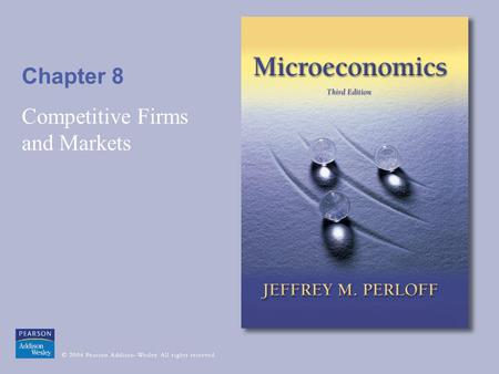 Chapter 8 Competitive Firms and Markets. © 2004 Pearson Addison-Wesley. All rights reserved8-2 Figure 8.1 Residual Demand Curve 9343400500527 q, Thousand.