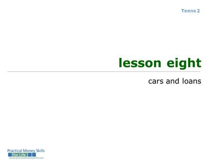 Teens 2 lesson eight cars and loans. the costs of owning and operating a car Ownership (fixed) costs: Purchase price Sales tax Registration fee, title,