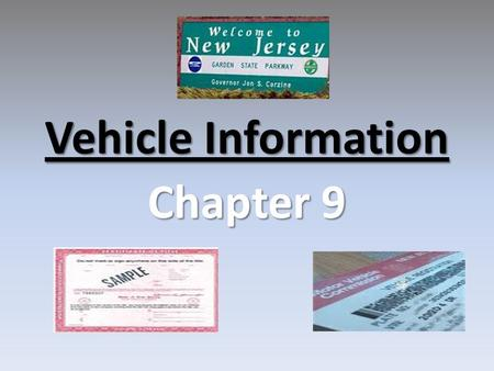 Vehicle Information Chapter 9. 1) New Jersey residents who buy a new or used vehicle must… title, register, and insure it before driving it on public.