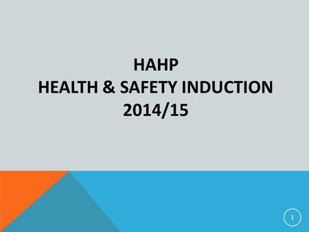 HAHP Health & Safety Induction 2014/15