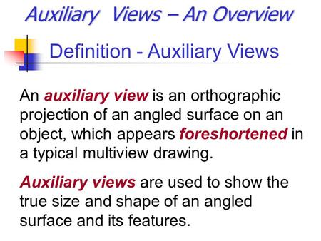 Auxiliary Views – An Overview