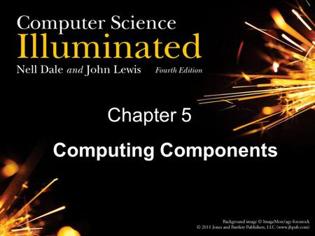 Chapter 5 5 Computing Components. Chapter Goals Read an ad for a computer and understand the jargon List the components and their function in a von Neumann.