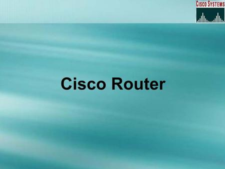 Cisco Router. Overview Understanding and configuring the Cisco Internetwork Operating System (IOS) Connecting to a router Bringing up a router Logging.