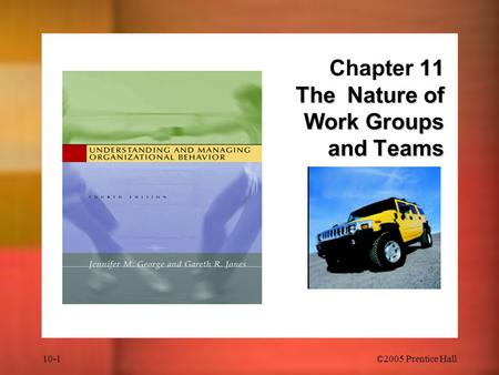 Chapter 11 The Nature of Work Groups and Teams