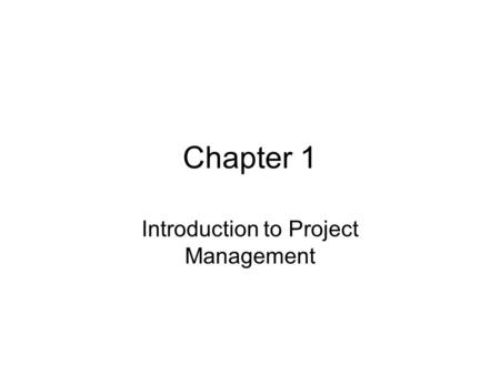 Chapter 1 Introduction to Project Management. Objectives Need for Project Management Terminology Project Constraints Objectives of Project Management.