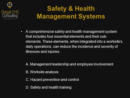 A comprehensive safety and health management system that includes four essential elements and their sub- elements. These elements, when integrated into.