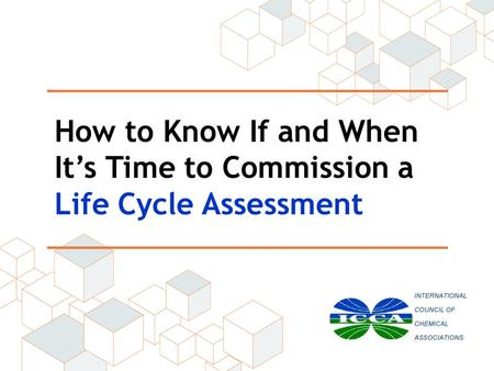 How to Know If and When It's Time to Commission a Life Cycle Assessment.