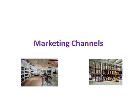 Marketing Channels.