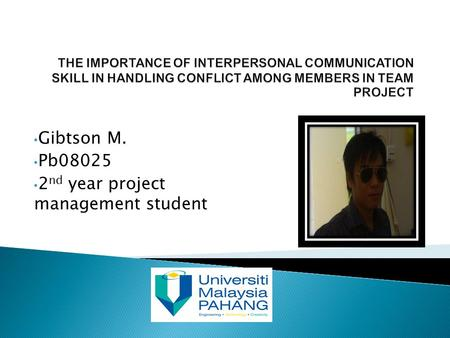 Gibtson M. Pb08025 2 nd year project management student.
